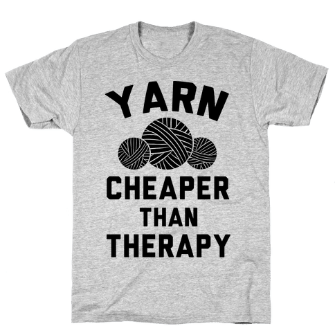 Yarn: Cheaper Than Therapy Mens T-Shirt