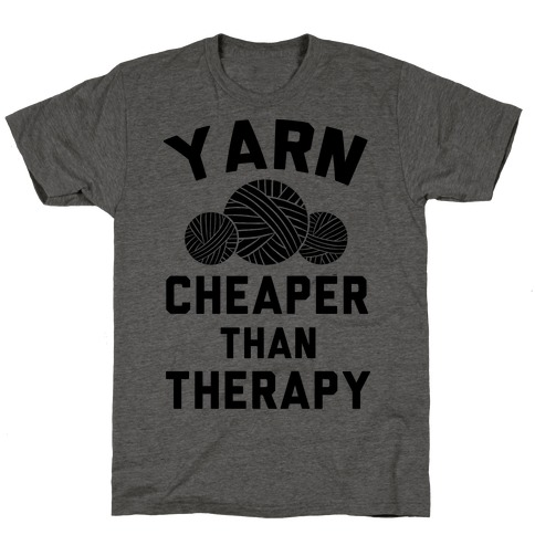 Yarn: Cheaper Than Therapy T-Shirt