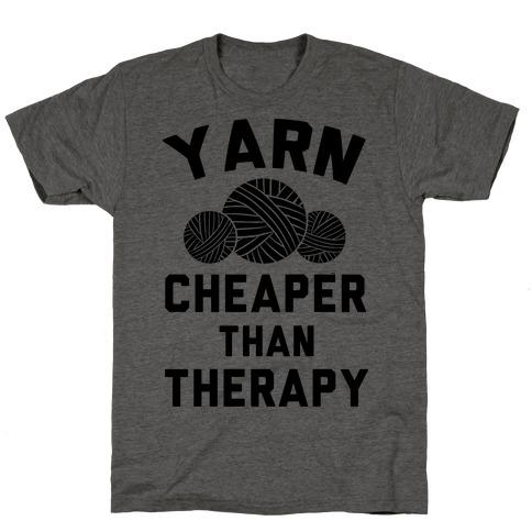 Yarn: Cheaper Than Therapy T-Shirt