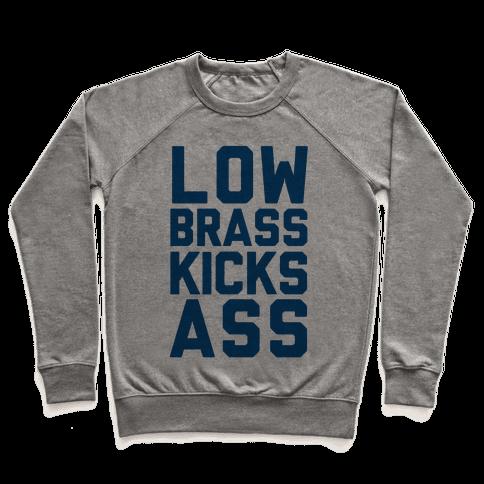 Low Brass Kicks Ass Pullover