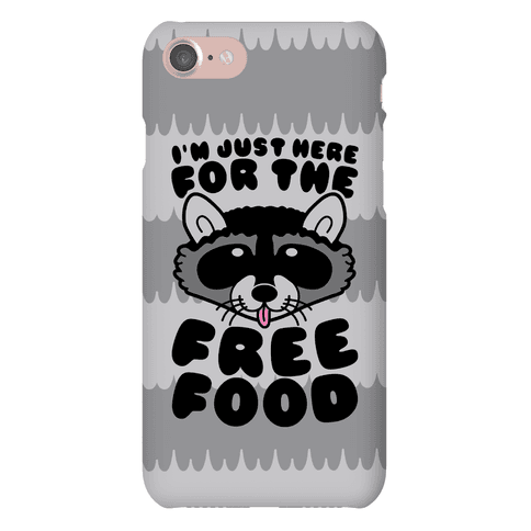 I'm Just Here For The Free Food Phone Case