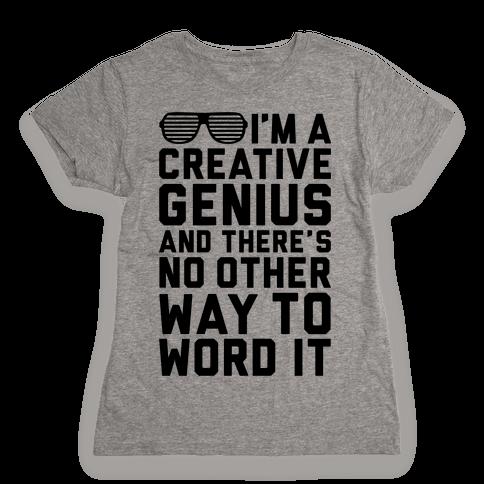 Creative Genius Womens T-Shirt