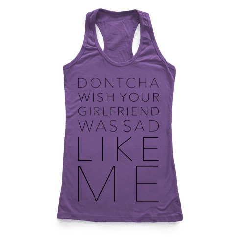 Sad Like Me Racerback Tank Top