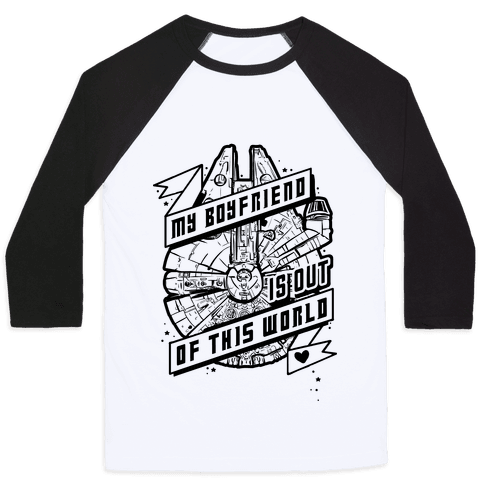 My Boyfriend Is Out Of This World Baseball Tee