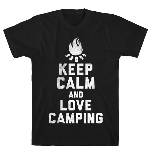 Keep Calm and Love Camping (White Ink) T-Shirt