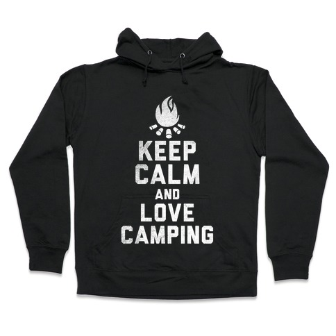 Keep Calm and Love Camping (White Ink) Hooded Sweatshirt