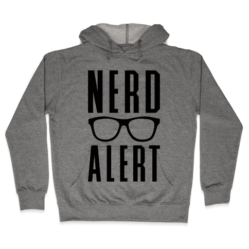 Nerd Alert Hooded Sweatshirt