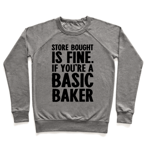 Store Bought Is Fine If You're A Basic Baker Pullover