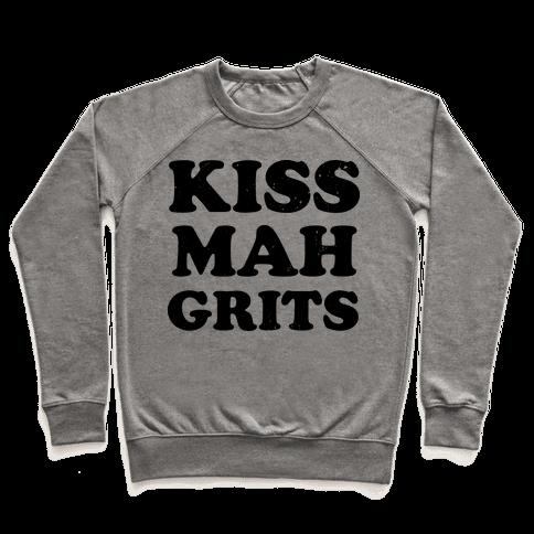 Kiss Mah Grits Pullover