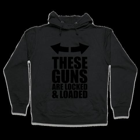 Locked and Loaded Hooded Sweatshirt