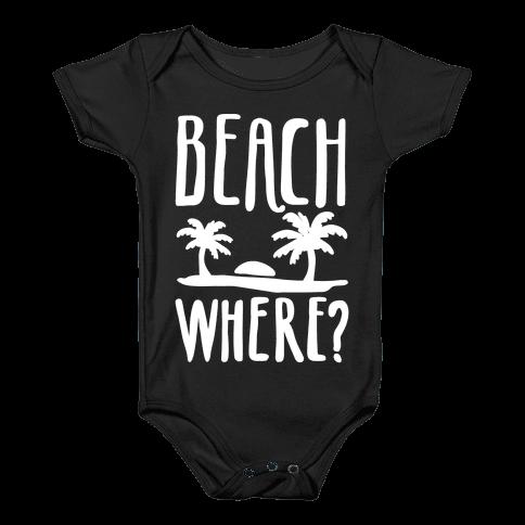 Beach Where? Baby Onesy