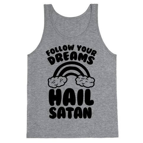 Follow Your Dreams Hail Satan Tank Top