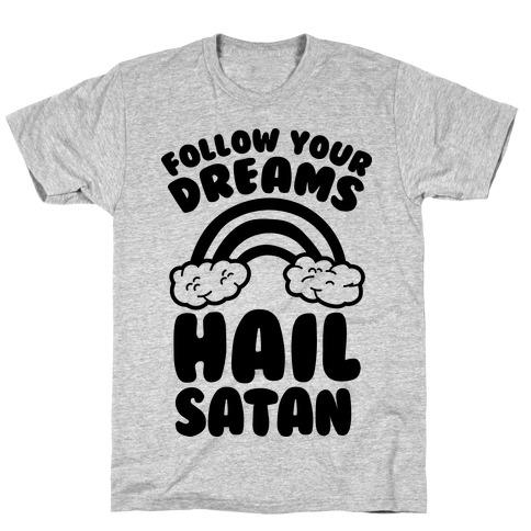 Follow Your Dreams Hail Satan Mens T-Shirt
