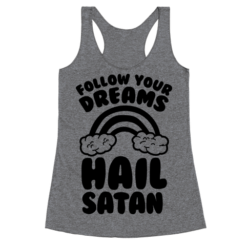 Follow Your Dreams Hail Satan Racerback Tank Top
