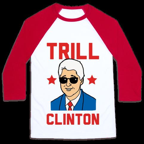 Trill Clinton Baseball Tee