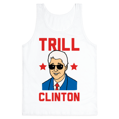 Trill Clinton Tank Top