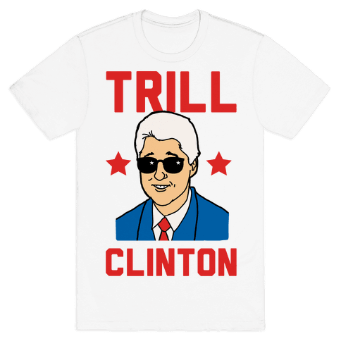 Trill Clinton Mens T-Shirt