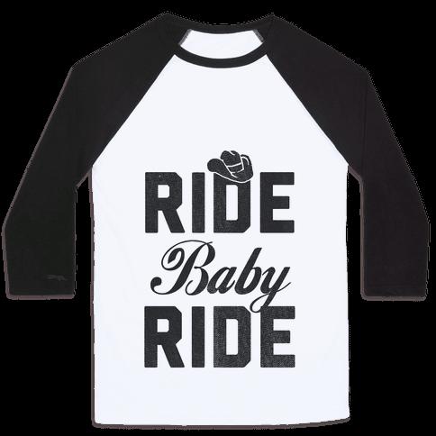 Ride, Baby, Ride Baseball Tee