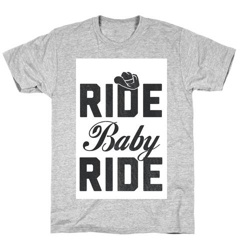 Ride, Baby, Ride T-Shirt
