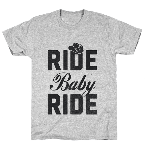 Ride, Baby, Ride Mens T-Shirt