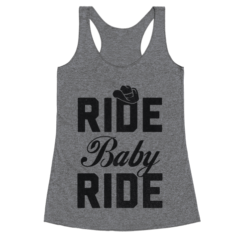Ride, Baby, Ride Racerback Tank Top