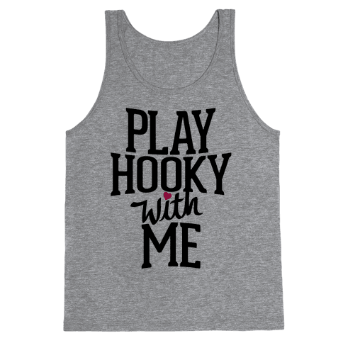 Play Hooky With Me Tank Top