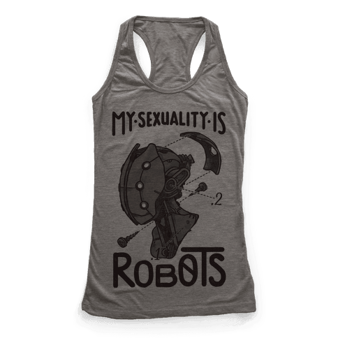 My Sexuality is Robots Racerback Tank Top