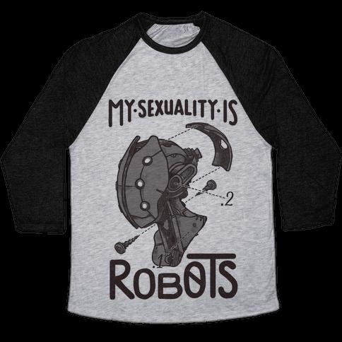 My Sexuality is Robots Baseball Tee