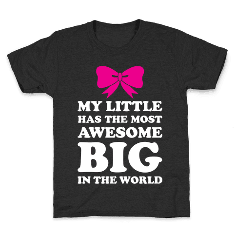 My Little Has An Awesome Big Kids T-Shirt