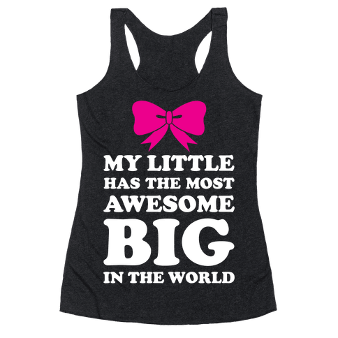 My Little Has An Awesome Big Racerback Tank Top