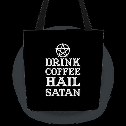 Drink Coffee, Hail Satan Tote