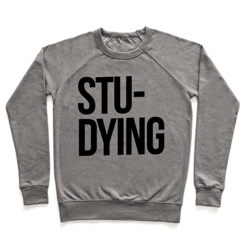 Stu-DYING Pullover