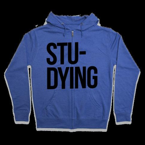Stu-DYING Zip Hoodie