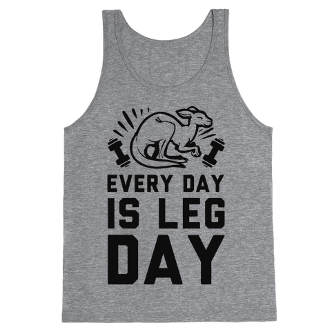 Every Day is Leg Day (Kangaroo) Tank Top
