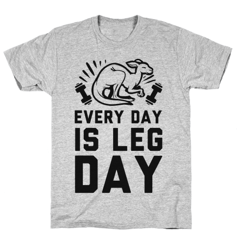 Every Day is Leg Day (Kangaroo) Mens T-Shirt