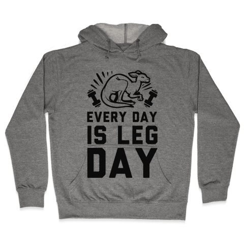 Every Day is Leg Day (Kangaroo) Hooded Sweatshirt