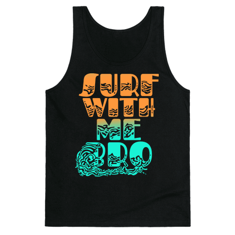 Surf With Me Bro Tank Top