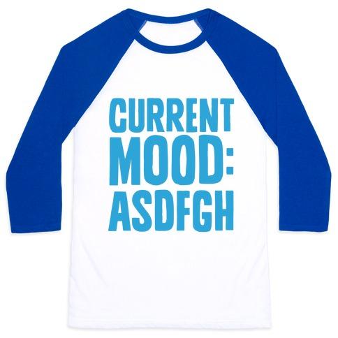 Current Mood ASDFGH Baseball Tee