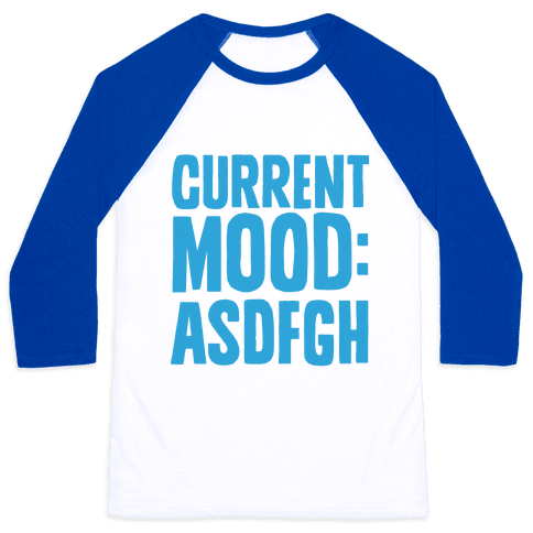 Current Mood ASDFGH Baseball Tee