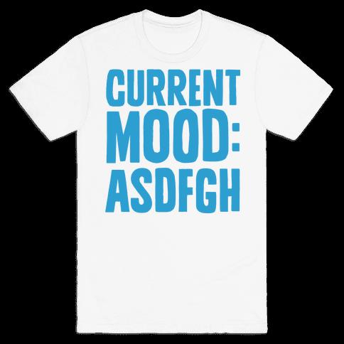 Current Mood ASDFGH Mens T-Shirt