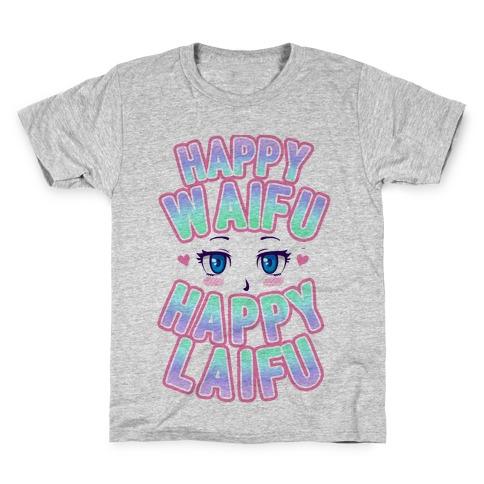 Happy Waifu Happy Laifu Kids T-Shirt