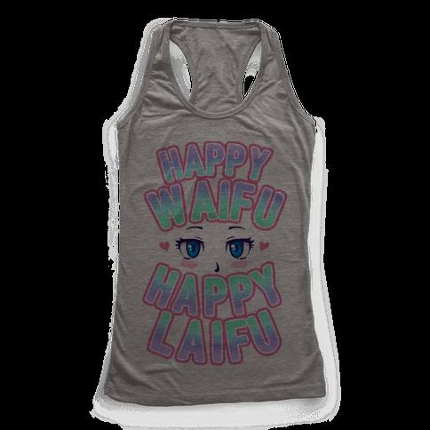 Happy Waifu Happy Laifu Racerback Tank Top