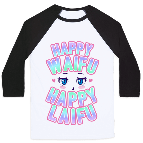 Happy Waifu Happy Laifu