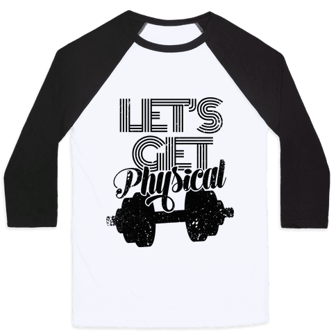 Let's Get Physical Baseball Tee