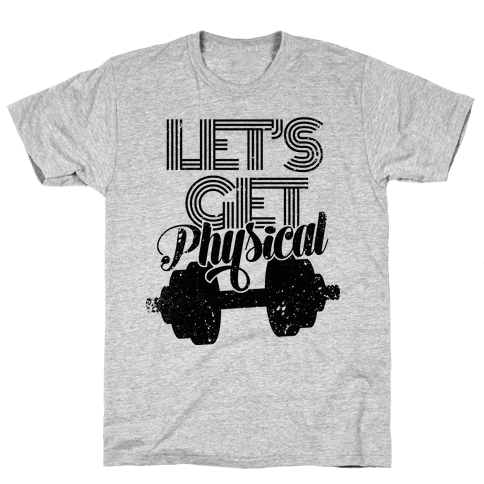 Let's Get Physical Mens T-Shirt