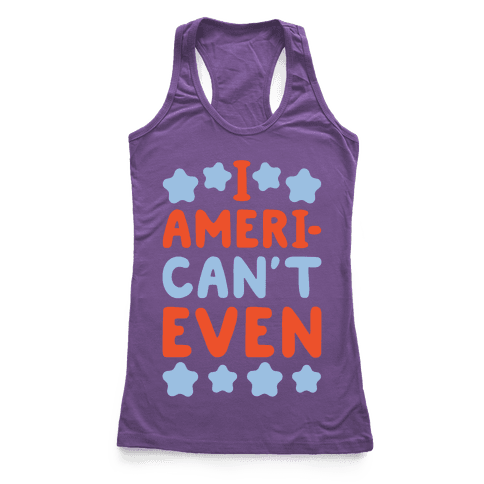 I American't Even Racerback Tank Top