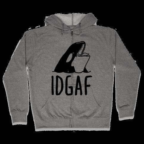 IDGAF Orca Zip Hoodie