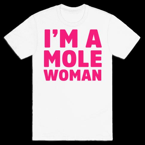 I'm a Mole Woman Mens T-Shirt