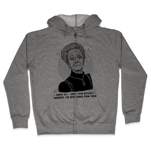 Do Not Fear Difficult Moments With Rita Levi-Montalcini Zip Hoodie