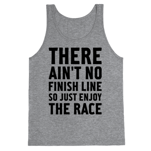There Ain't No Finish Line Tank Top